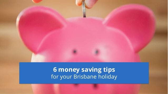 6 money saving tips for your Brisbane holiday