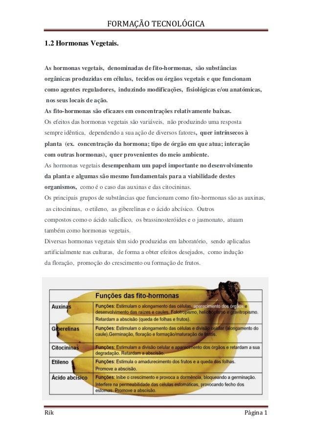 FORMAÇÃO TECNOLÓGICARik Página 11.2 Hormonas Vegetais.As hormonas vegetais, denominadas de fito-hormonas, são substânciaso...