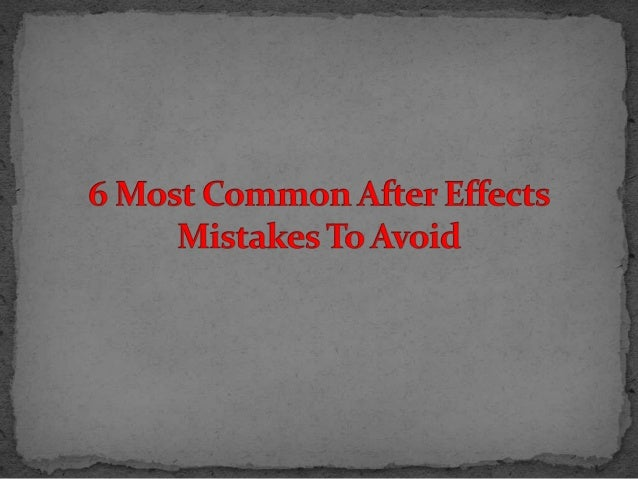 6 Most Common After Effects Mistakes to Avoid