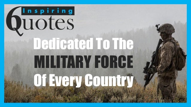 6 Most Inspiring Quotes Dedicated to the Military Force of ...