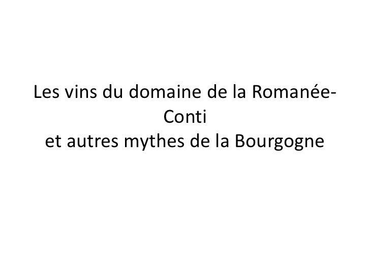 Les vins du domaine de la Romanée-Contiet autres mythes de la Bourgogne<br />