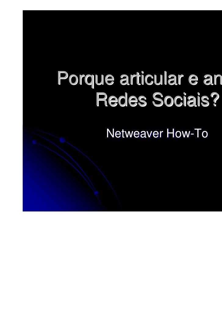Porque articular e animar    Redes Sociais?      Netweaver How-To