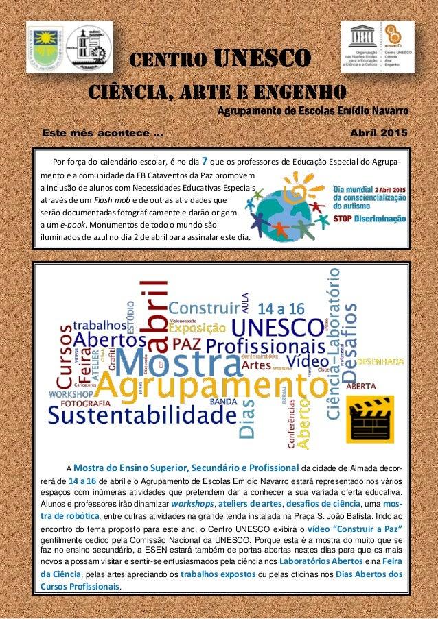 Este mês acontece … Abril 2015 14 a 16 A Mostra do Ensino Superior, Secundário e Profissional da cidade de Almada decor- r...