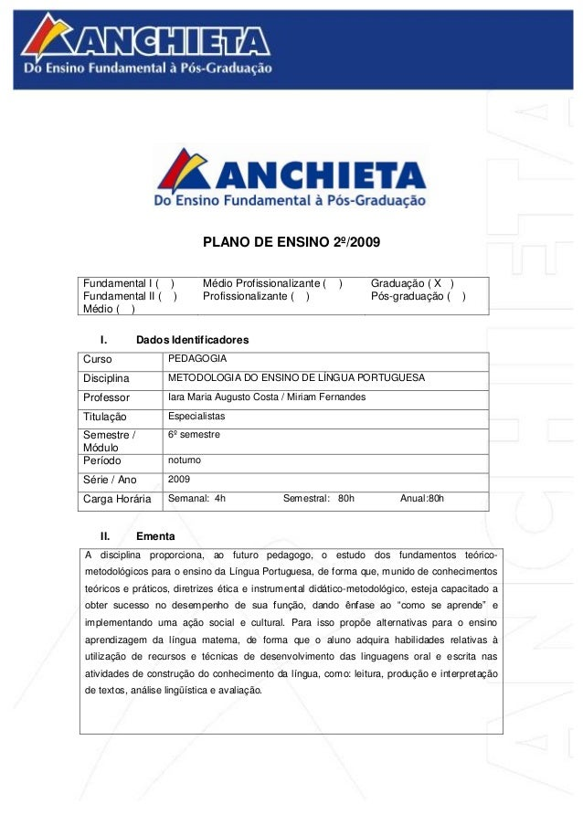PLANO DE ENSINO 2º/2009 Fundamental I ( ) Fundamental II ( ) Médio ( ) Médio Profissionalizante ( ) Profissionalizante ( )...