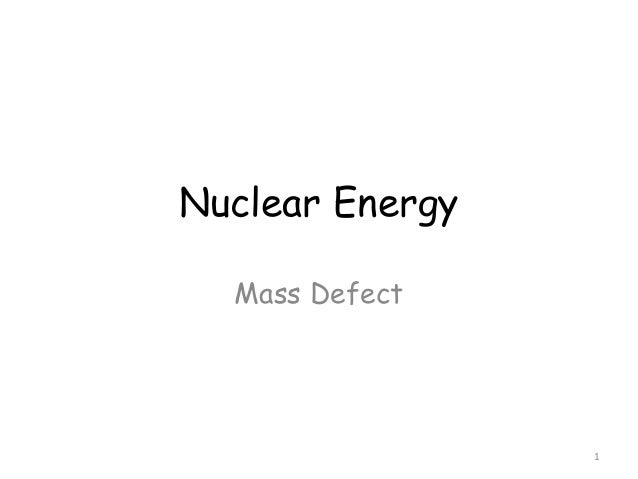 Nuclear EnergyMass Defect1