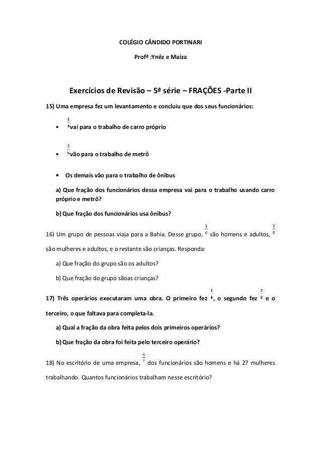 COLÉGIO CÂNDIDO PORTINARI                                 Profª :Ynêz e Maíza        Exercícios de Revisão – 5ª série – FR...