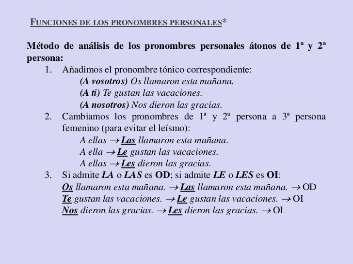 FUNCIONES DE LOS PRONOMBRES PERSONALES*Método de análisis de los pronombres personales átonos de 1ª y 2ªpersona:    1. Aña...