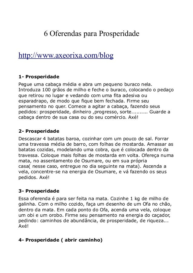6 Oferendas para Prosperidade http://www.axeorixa.com/blog 1- Prosperidade Pegue uma cabaça média e abra um pequeno buraco...
