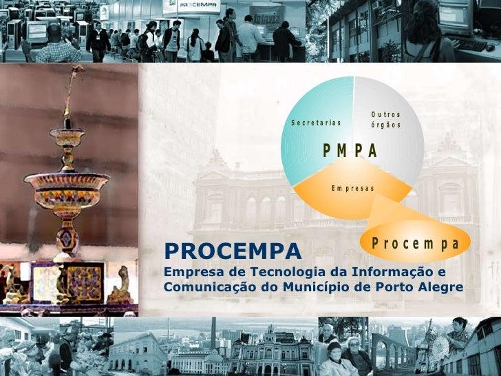 PROCEMPA Empresa de Tecnologia da Informação e Comunicação do Município de Porto Alegre