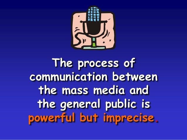 the significance of mass media Edward s herman and noam chomsky, manufacturing consent the political economy of the mass media, (pantheon books, new york, 1988), pp xiv, 1—2 the use of words is integral to propaganda techniques.
