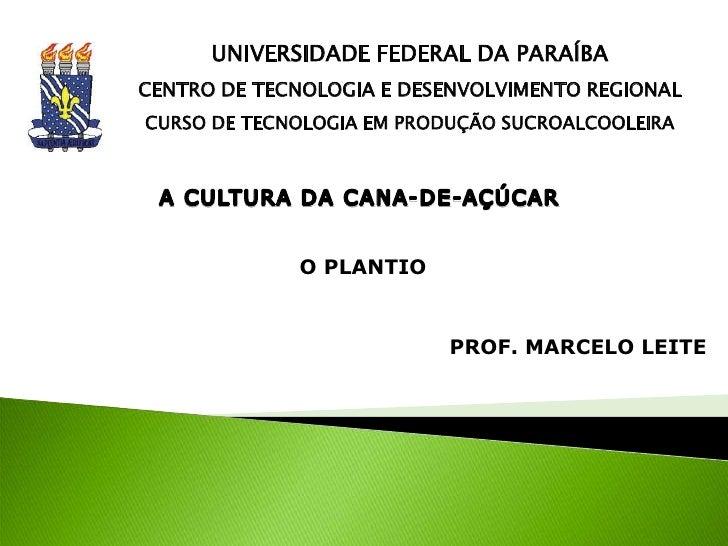 UNIVERSIDADE FEDERAL DA PARAÍBACENTRO DE TECNOLOGIA E DESENVOLVIMENTO REGIONALCURSO DE TECNOLOGIA EM PRODUÇÃO SUCROALCOOLE...