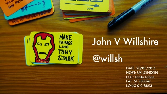 DATE: 20/05/2015 HOST: UX LONDON LOC: Trinity Laban LAT: 51.480076 LONG 0.018853 John V Willshire @willsh