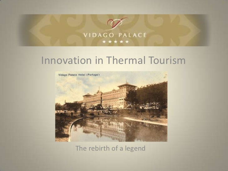 Innovation in Thermal Tourism      The rebirth of a legend