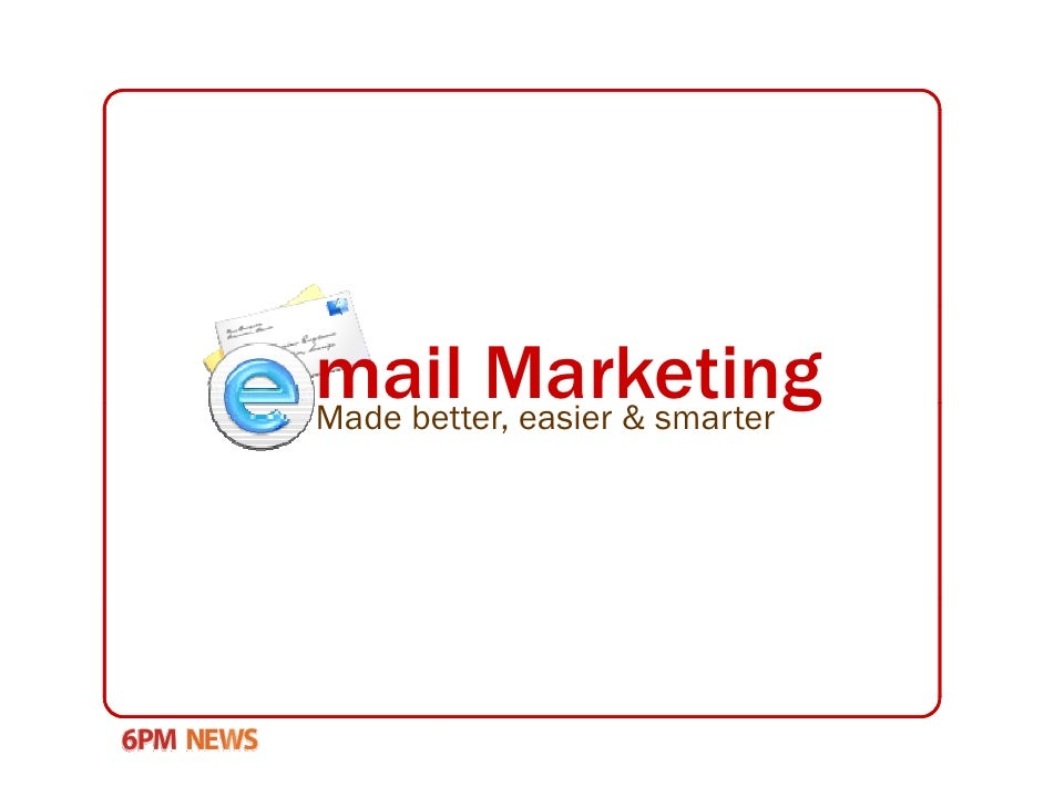 mail Marketing Made better, easier & smarter                               g