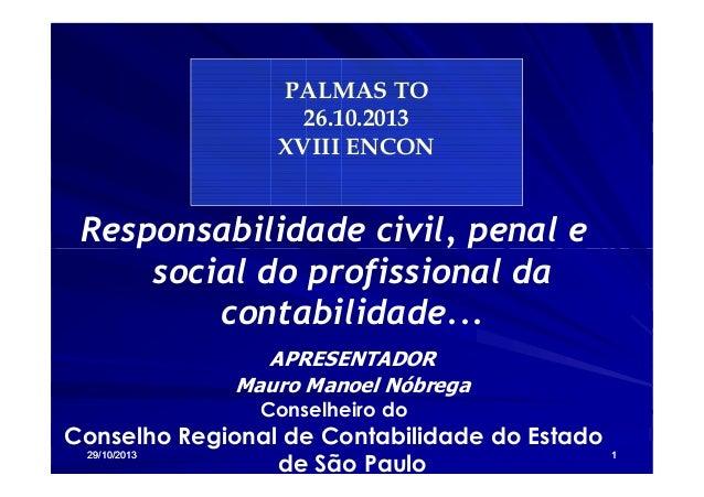 PALMAS TO 26.10.2013 XVIII ENCON  Responsabilidade civil, penal e social do profissional da contabilidade... APRESENTADOR ...