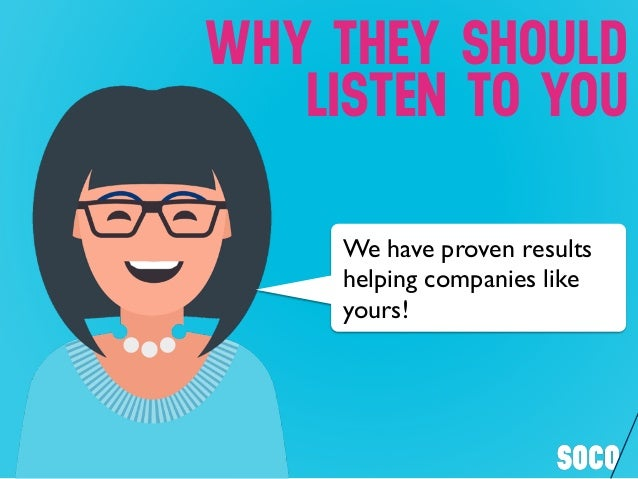 We have proven results helping companies like yours! WHY THEY SHOULD LISTEN TO YOU