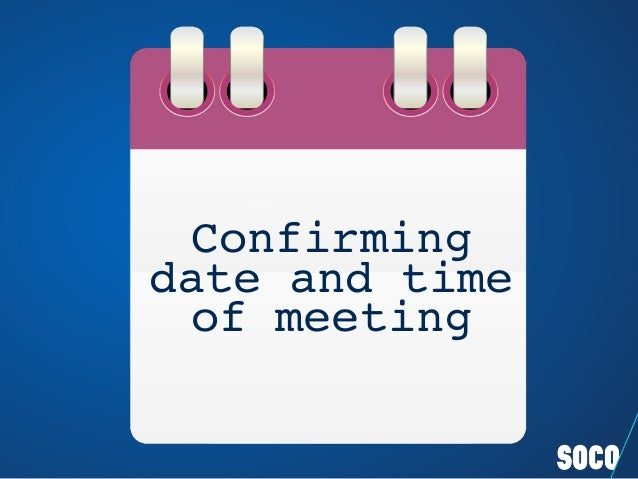 Confirming date and time of meeting