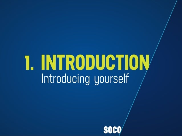 Introducing yourself 1. INTRODUCTION