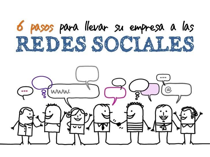 6 pasos para llevar su empresa a lasREDES SOCIALES