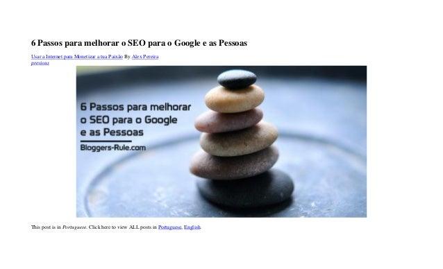 6 Passos para melhorar o SEO para o Google e as Pessoas Usar a Internet para Monetizar a tua Paixão By Alex Pereira previo...