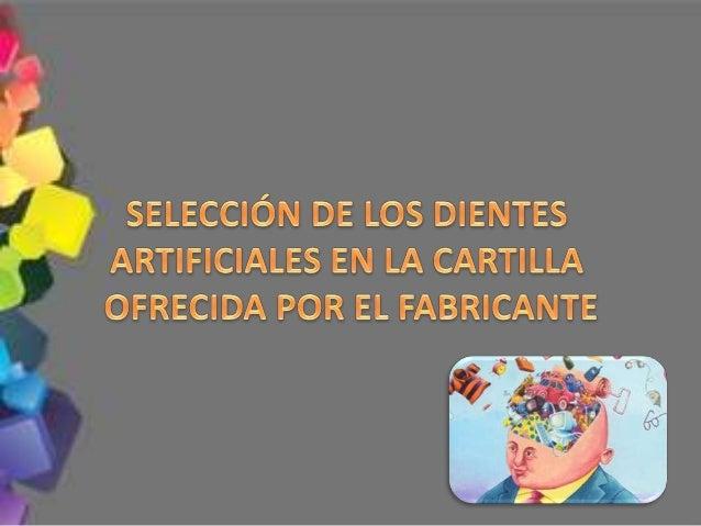 Ejemplo de selección de dientes artificiales utilizando la carta de moldes