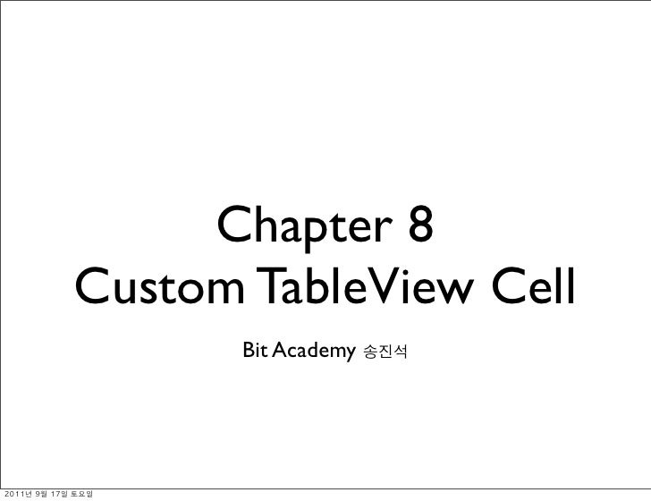 Chapter 8               Custom TableView Cell                      Bit Academy