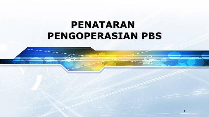 PENATARANPENGOPERASIAN PBS                    1