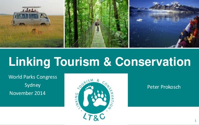 World Parks Congress Sydney November 2014 Linking Tourism & Conservation 1 Peter Prokosch