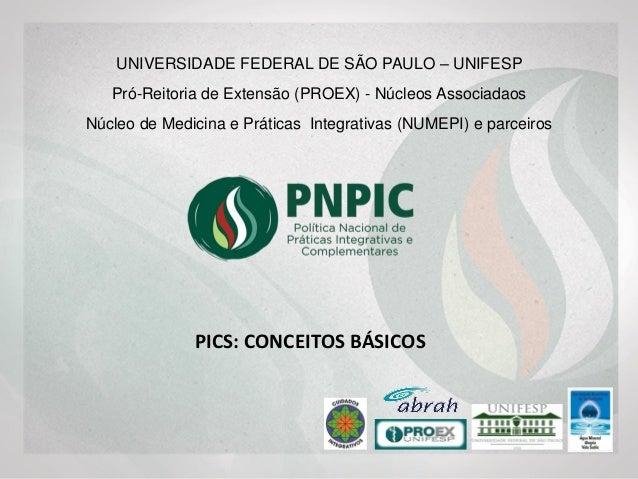 UNIVERSIDADE FEDERAL DE SÃO PAULO Pró-Reitoria de Extensão (PROEX) - Núcleos Associadaos Núcleo de Medicina e Práticas Int...