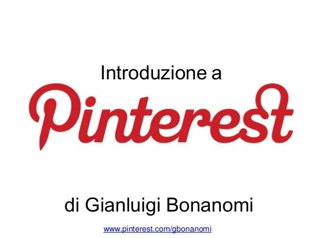 Introduzione a di Gianluigi Bonanomi www.pinterest.com/gbonanomi