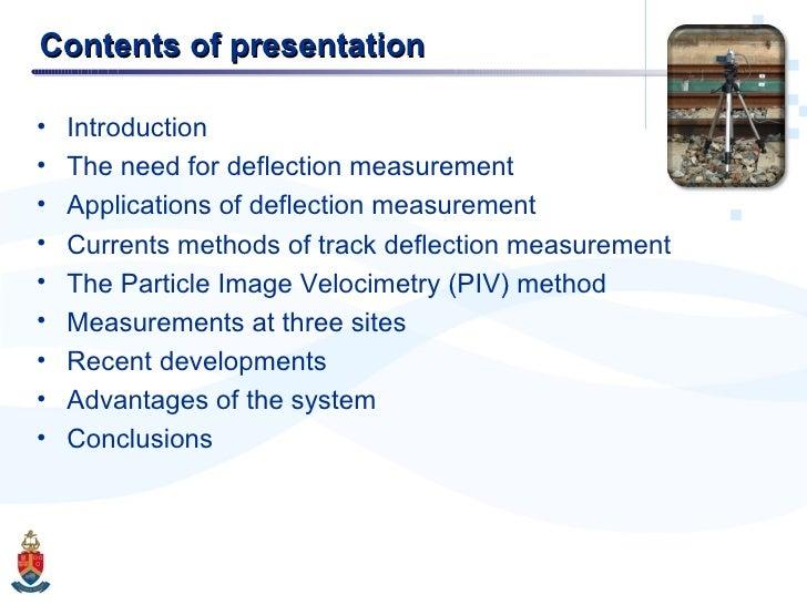 Contents of presentation <ul><li>Introduction </li></ul><ul><li>The need for deflection measurement </li></ul><ul><li>Appl...