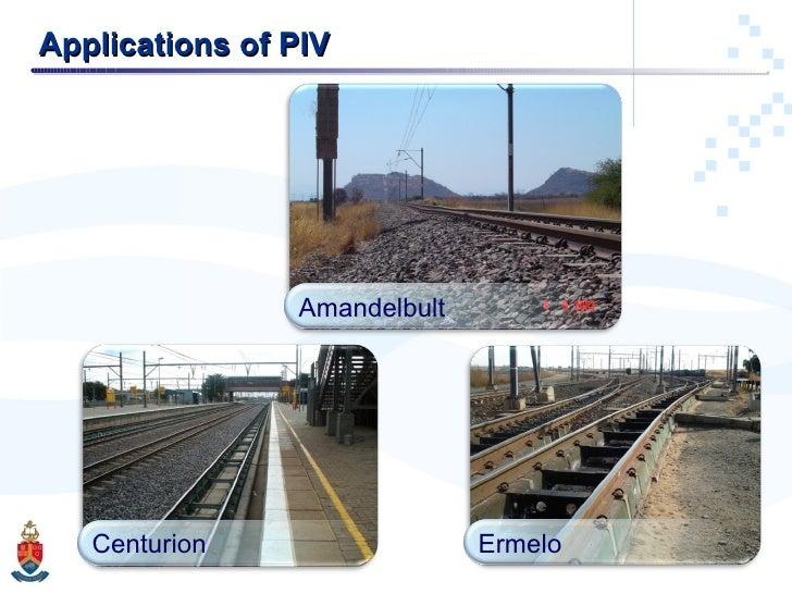 Applications of PIV Amandelbult Centurion Ermelo