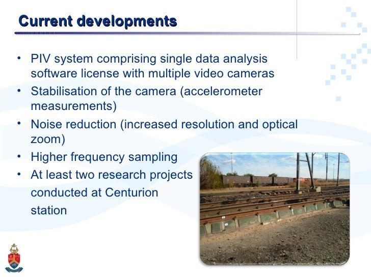 Current developments <ul><li>PIV system comprising single data analysis software license with multiple video cameras </li>...