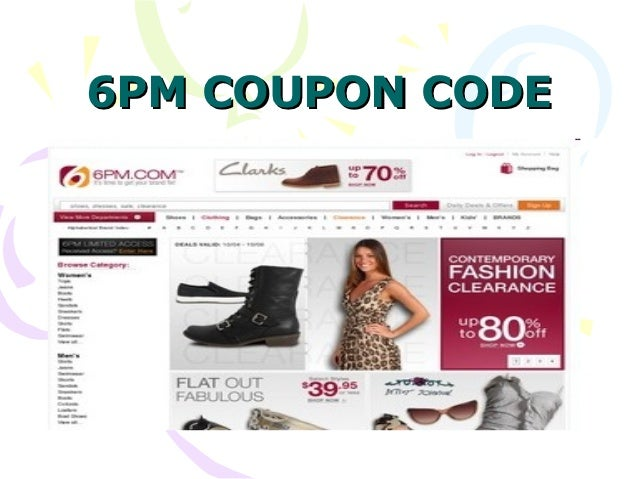 To find 6pm offers, enter 6pm in the robyeread.ml search box and you'll see all available coupons and offers. If you do have a coupon code, then in your shopping bag, enter in the coupon code in the gift certificate or discount coupon [+} box.