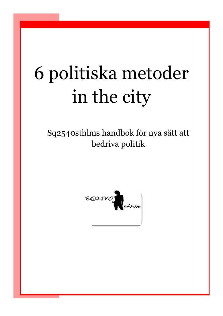 6 politiska metoder      in the city  Sq2540sthlms handbok för nya sätt att            bedriva politik