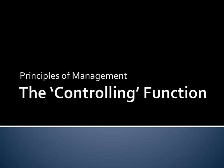The 'Controlling' Function<br />Principles of Management<br />