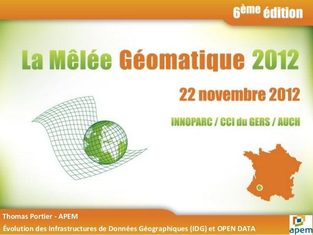 Thomas Portier - APEMÉvolution des Infrastructures de Données Géographiques (IDG) et OPEN DATA