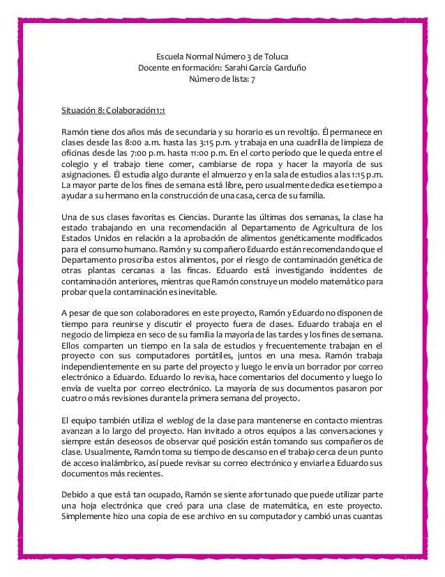 Escuela Normal Número 3 de Toluca Docente en formación: Sarahi García Garduño Número de lista: 7 Situación 8: Colaboración...