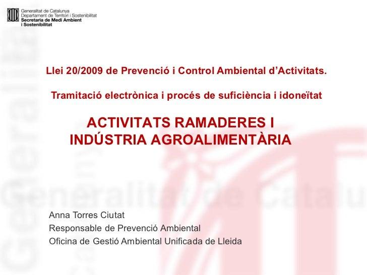 Llei 20/2009 de Prevenció i Control Ambiental d'Activitats.  Tramitació electrònica i procés de suficiència i idoneïtat An...