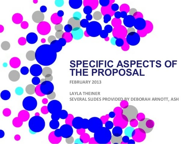 SPECIFIC ASPECTS OFTHE PROPOSALFEBRUARY 2013LAYLA THEINERSEVERAL SLIDES PROVIDED BY DEBORAH ARNOTT, ASH