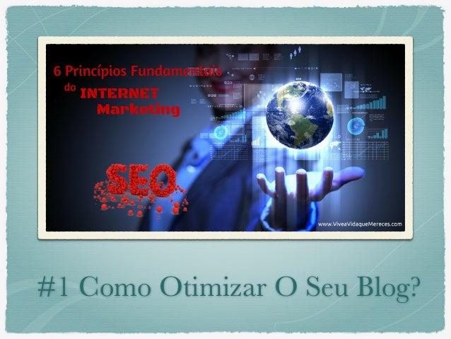 #1 Como Otimizar O Seu Blog?