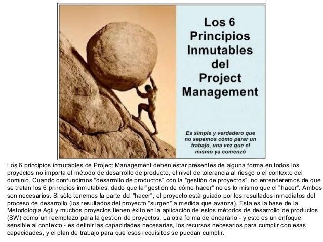 Los 6 principios inmutables de Project Management deben estar presentes de alguna forma en todos los proyectos no importa ...