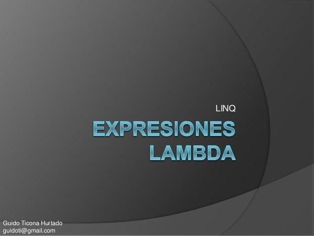 LINQ Guido Ticona Hurtado guidoti@gmail.com