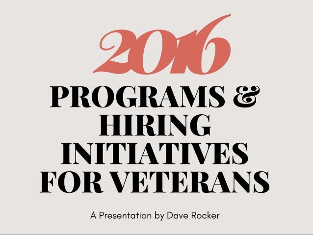 Dave Rocker: 6 Programs and Hiring Initiatives for Veterans