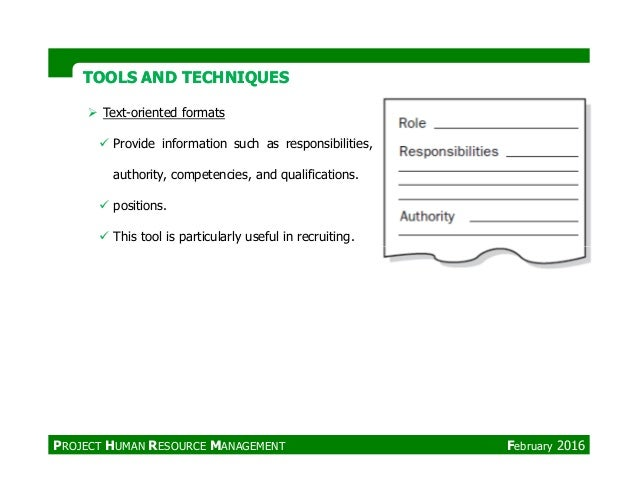 TOOLS AND TECHNIQUESTOOLS AND TECHNIQUES Text-oriented formats Provide information such as responsibilities, authority, co...