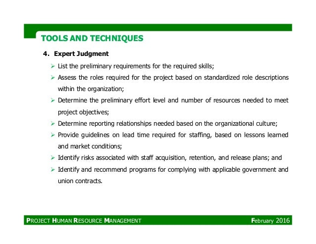 TOOLS AND TECHNIQUESTOOLS AND TECHNIQUES 4. Expert Judgment List the preliminary requirements for the required skills; Ass...
