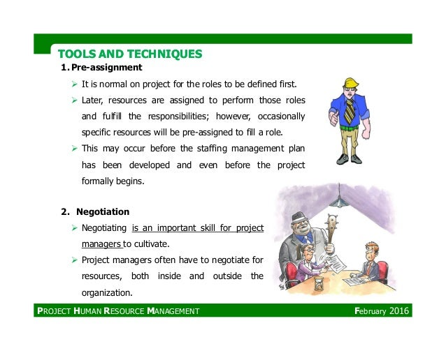 TOOLS AND TECHNIQUESTOOLS AND TECHNIQUES 1. Pre-assignment It is normal on project for the roles to be defined first. Late...