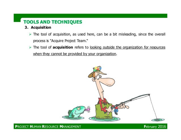 TOOLS AND TECHNIQUESTOOLS AND TECHNIQUES 3. Acquisition The tool of acquisition, as used here, can be a bit misleading, si...