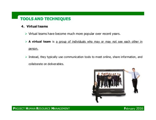 TOOLS AND TECHNIQUESTOOLS AND TECHNIQUES 4. Virtual teams Virtual teams have become much more popular over recent years. A...