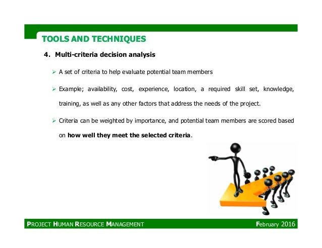 TOOLS AND TECHNIQUESTOOLS AND TECHNIQUES 4. Multi-criteria decision analysis A set of criteria to help evaluate potential ...